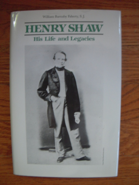 Image for Henry Shaw, His Life and Legacies