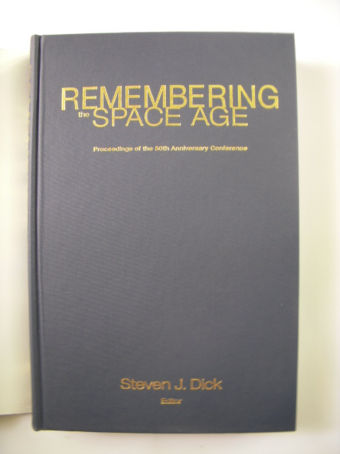 Image for Remembering the Space Age; Proceedings of the 50th Anniversary Conference