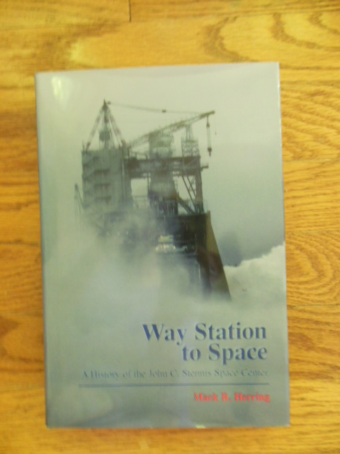 Image for Way Station to Space; A History of The John C. Stennis Space Center  (NASA  SP43-10)