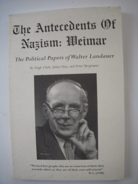 Image for The Antecedents of Nazism: Weimar The Political Papers of Walter Landauer