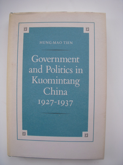 Image for Government and Politics in Kuomintang, China, 1927-1937