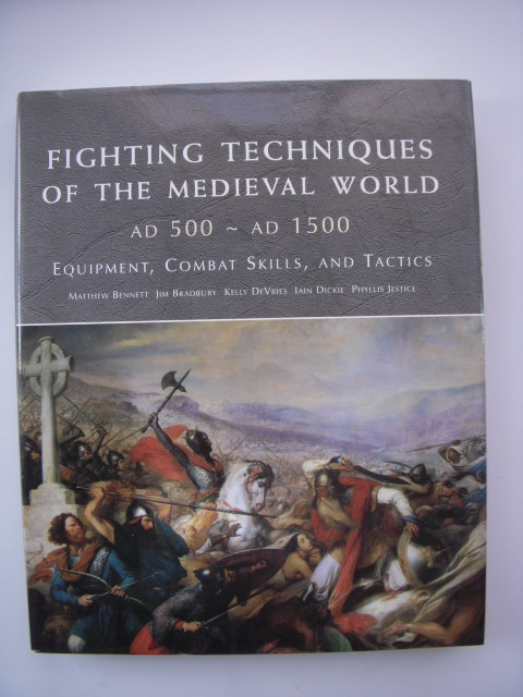 Image for Fighting Techniques of the Medieval World: AD 500 - AD 1500 Equipment, Combat Skills, And Tactics