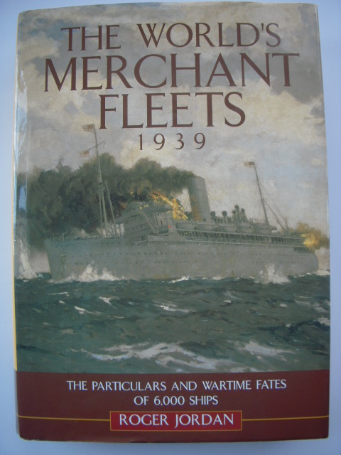 Image for The World's Merchant Fleets, 1939: The Particulars And Wartime Fates of 6,000 Ships