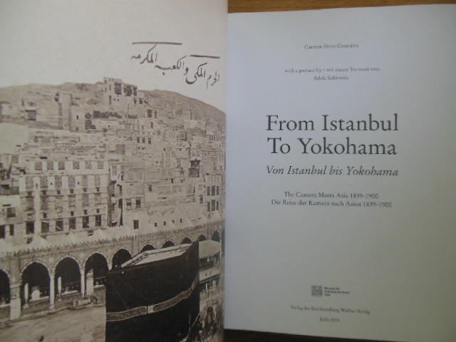 Image for From Instanbul to Yokohama: The Camera Meets Asia  1839-1900;