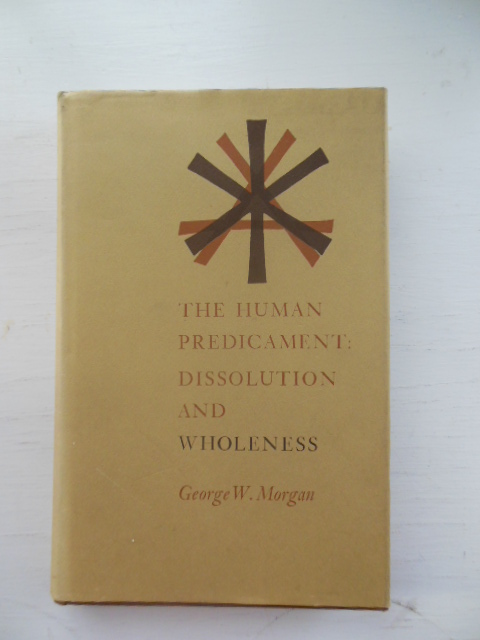 Image for The Human Predicament; Dissolution and wholeness