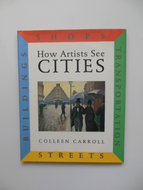 Image for How Artists See Cities: Streets Buildings Shops Transportation