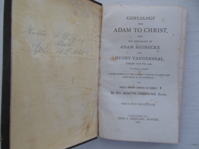 Image for Genealogy From Adam to Christ with the Genealogy of Adam Heineke and Henry Vandersaal  from 1747 to 1881 To Which Is Added  a Brief Account of the Author's Travels in About Sixteen Years as an Evangelist and Twelve Sermons Composed By Himself