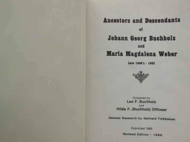 Image for Ancestors and Descendants of Johann Georg Buchholz and Maria Magdalena Weber  Late 1600's -1982