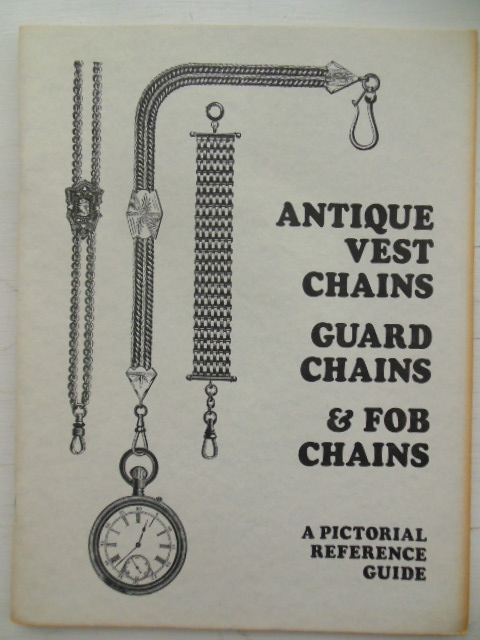Image for Antique Vest Chains Guard Chains and Fob Chains A Pictorial Reference Guide