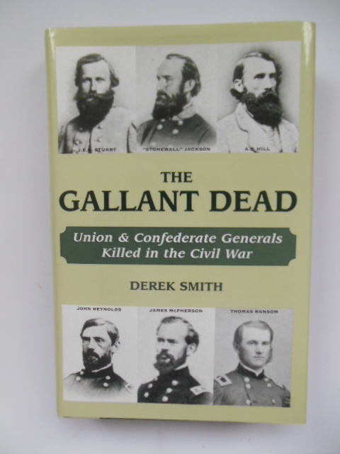 Image for The Gallant Dead: Union and Confederate Generals Killed in the Civil War