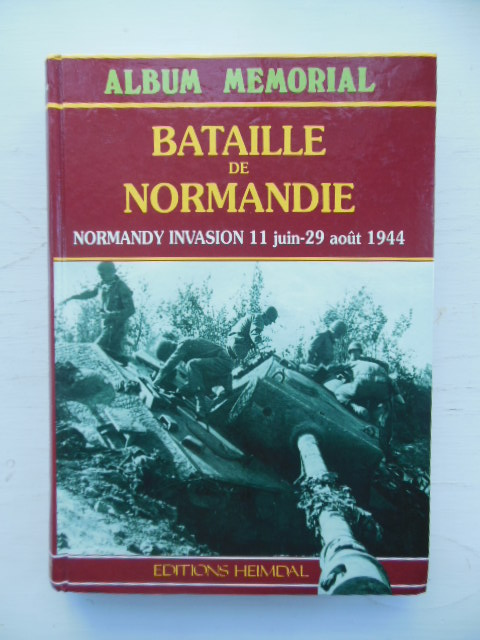 Image for Album Memorial Bataille De Normandie: Normandy Invasion 11 June to 29 August 1944