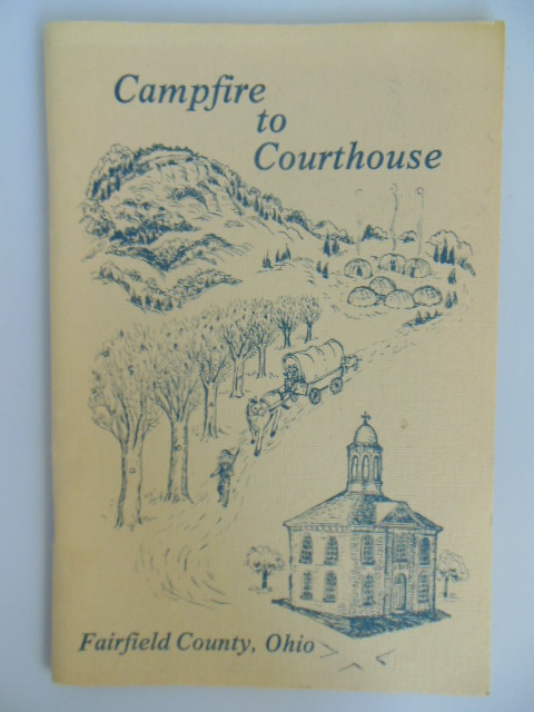Image for Campfire to Courthouse; and Early History of Fairfield County, Ohio
