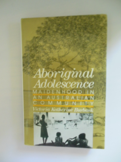 Image for Aboriginal Adolescence: Maidenhood in an Australian Community