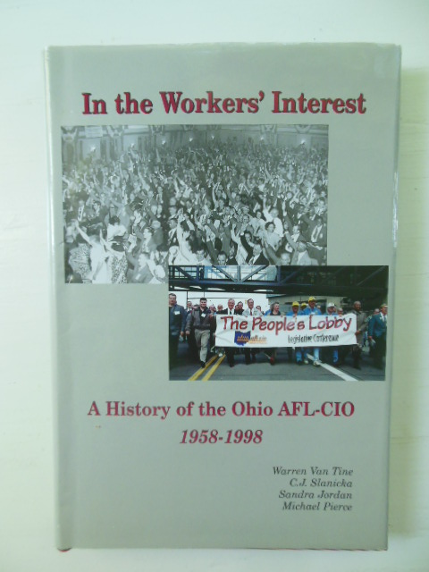 Image for In the Workers' Interest: A History of the Ohio Afl-Cio, 1958-1998