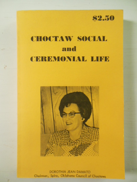 Image for Choctaw Social and Ceremonial Life; Source Material for the Social and Ceremonial Life of the Choctaw Indians