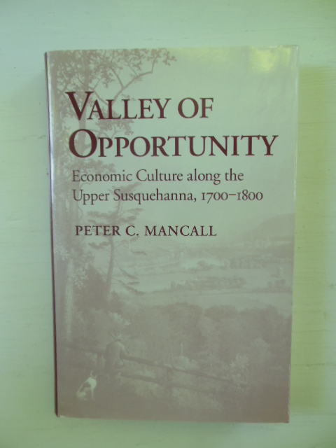 Image for Valley of Opportunity: Economic Culture Along the Upper Susquehanna, 1700-1800