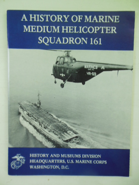Image for A History of Marine Medium Helicopter Squadron 161