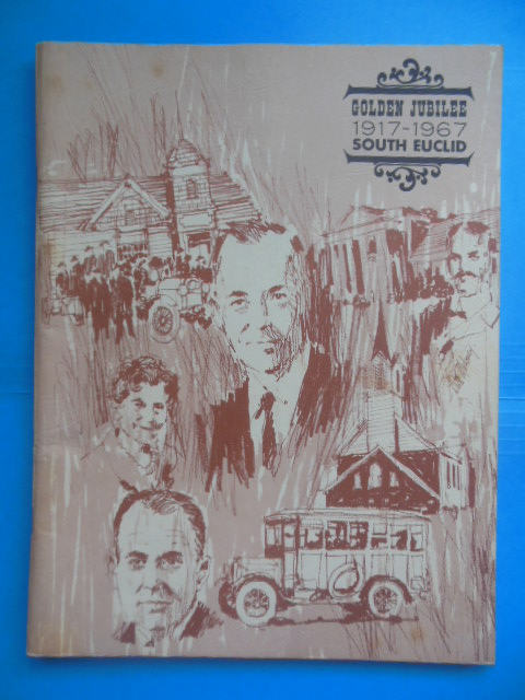 Image for The Proud Heritage of South Euclid Ohio; Golden Jubilee 1917-1967
