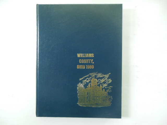 Image for Williams County, Ohio ; A Collection of Historical Sketches  and Family Histories Compiled By Members and Friends of the Williams County Historical Society  VOLUME II