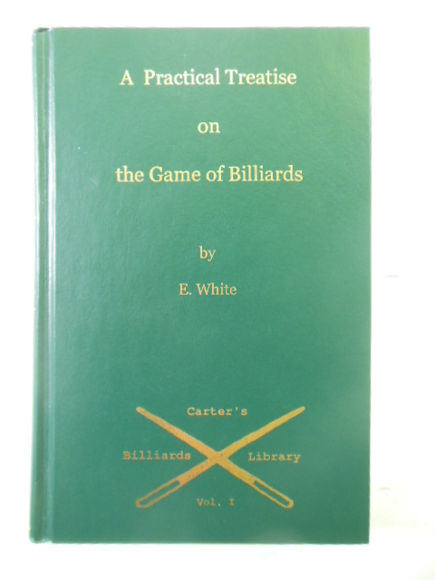 Image for A Practical Treatise on the Game of Billiards