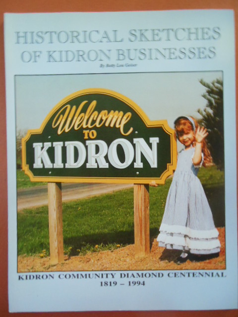 Image for Historical Sketches of Kidron Businesses;  Kidron Community Diamond Centennial 1819-1994