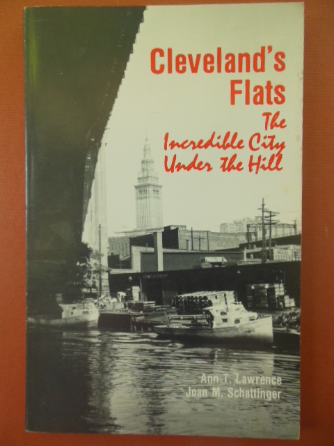 Image for Cleveland's Flats; The Incredible City Under the Hill