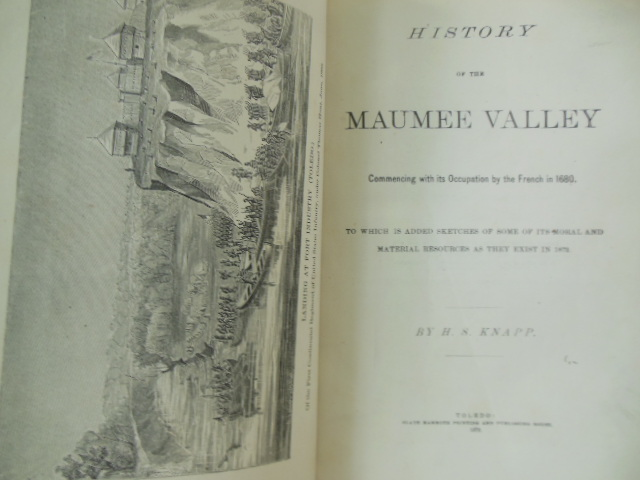 Image for History of the Maumee Valley Commencing with Its Occupation By the French in 1680  to Which Has Been Added Sketches of Some of the Moral and Material Resources as They Exist in 1872