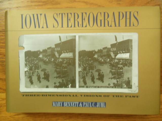 Image for Iowa Stereographs: Three-Dimensional Visions of the Past