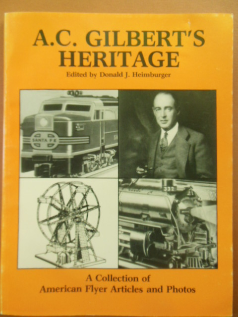 Image for A.C. Gilbert's Heritage; A Collection of American Flyer Articles and Photos