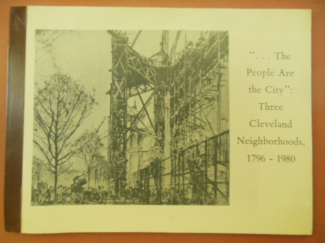 "Image for ""...The People are the City""; Three Cleveland Neighborhoods  1796-1980"