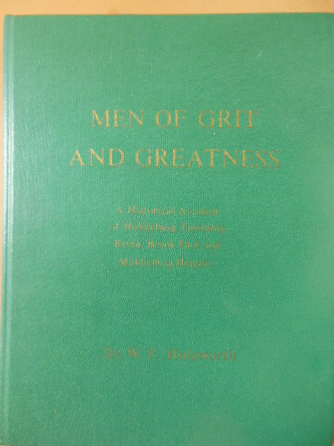 Image for Men of Grit and Greatness; A Historical Account of Middleburg Township, Berea,  Brook Park and Middleburgh  Heights