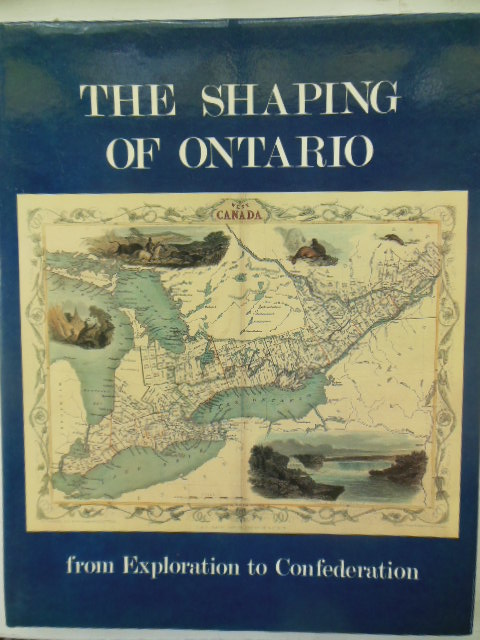 Image for The Shaping of Ontario: From Exploration to Confederation
