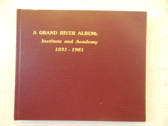 Image for A Grand River Album: Institute and Academy 1831 1981 (Ohio Western Reserve)