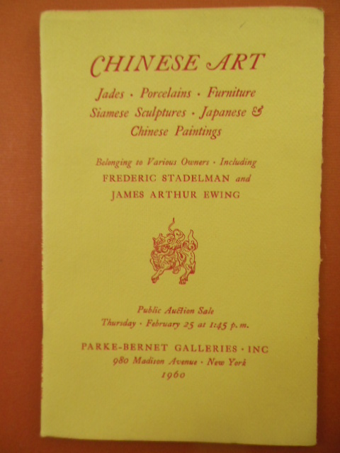 Image for Chinese Art Jades, Porcelains, Furniture, Siamese Sculptures, Japanese and Chinese Paintings Belonging to Various Owners Including Frederic Stadelman and James Arthur Ewing