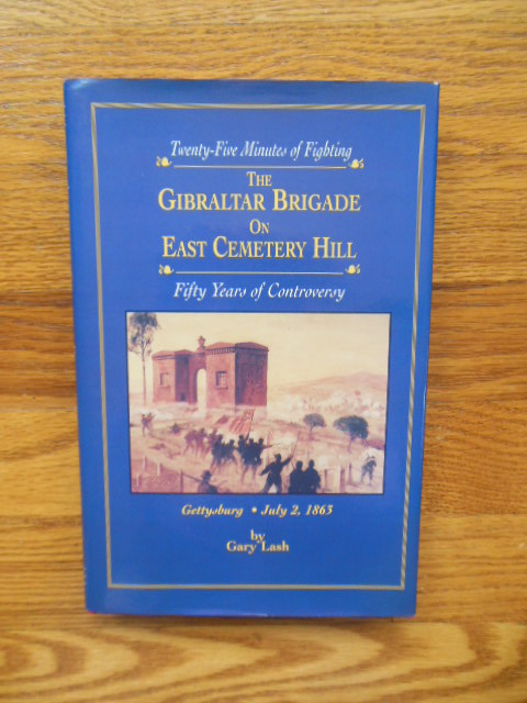 Image for The Gibraltar Brigade on East Cemetery Hill: Twenty Five Minutes of Fighting-Fifty Years of Controversy