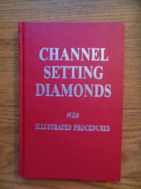 Image for Channel Setting Diamonds With Illustrated Procedures