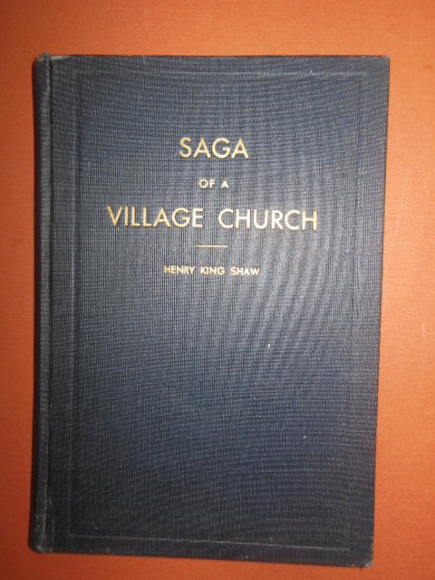 Image for Saga of a Village Church 1877-1937; The Story of Religion in  Medina and  the Founding and Accomplishments of  the Church of Christ, Medina, Ohio