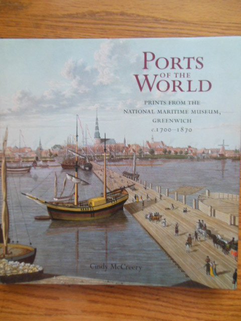 Image for Ports of the World: Prints from the National Maritime Museum, Greenwich C.1700-1870