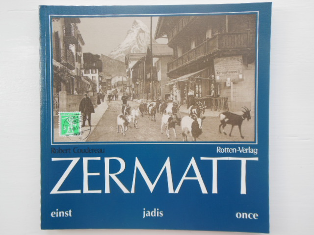 Image for Zermatt; It Was Once Upon A Time (English, French & German)