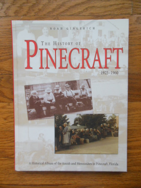 Image for The History of Pinecraft 1925-1960; A Historical Album of the Amish and Mennonites in Pinecraft, Florida