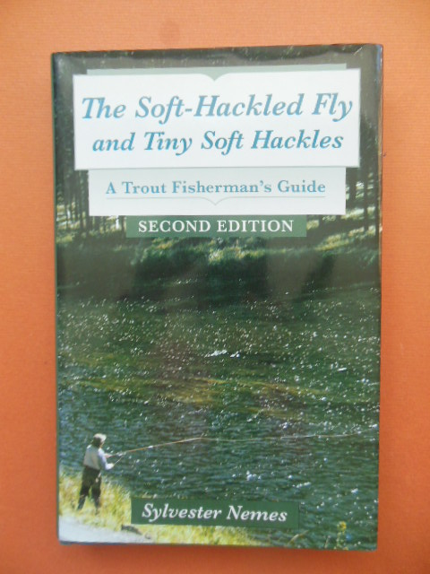Image for The Soft-Hackled Fly and Tiny Soft Hackles; A Trout Fisherman's Guide