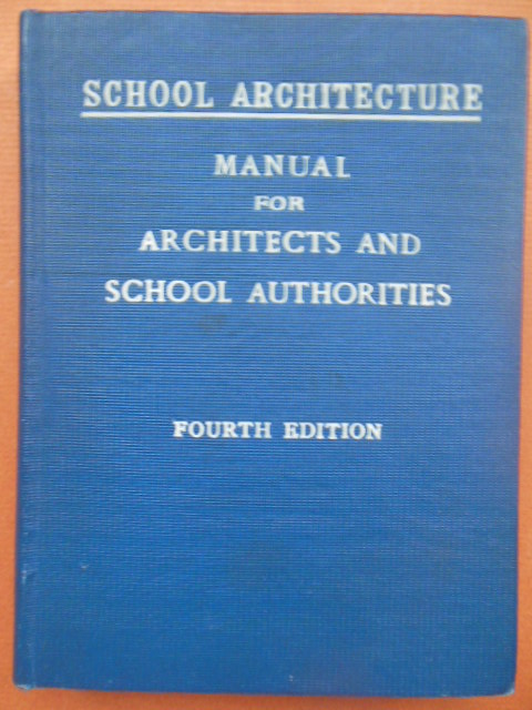 Image for School Architecture: Manual for Architects and School Authorities
