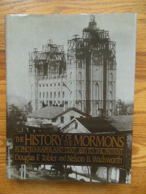 Image for History of the Mormons: In Photographs and Text 1830 to the Present