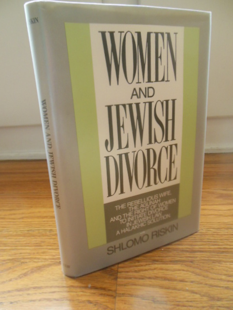 Image for Women and Jewish Divorce: The Rebellious Wife, the Agunah and the Right of Women to Initiate Divorce, in Jewish Law, a Halakhic Solution