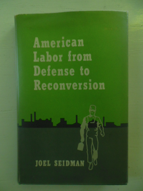 Image for American Labor From Defense to Reconversion