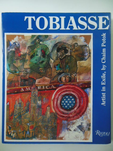 Tobiasse: Artist in Exile (SIGNED By Tobiasse and Author Chaim Potok)