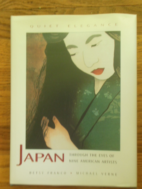 Image for Quiet Elegance: Japan Through the Eyes of Nine American Artists (1st Ed. SIGNED)