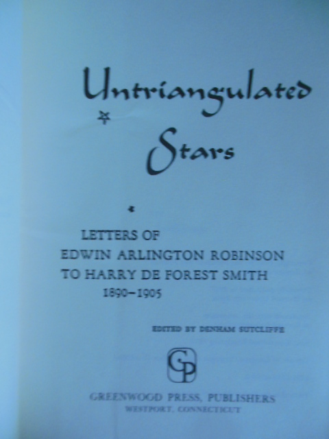 Image for Untriangulated Stars: Letters of Edwin Arlington Robinson to Harry De Forest Smith, 1890-1905