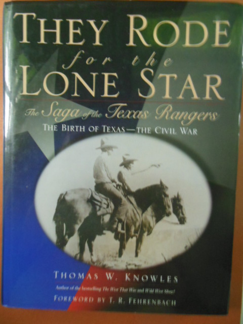 Image for They Rode for the Lone Star: The Saga of the Texas Rangers the Birth of Texas-The Civil War