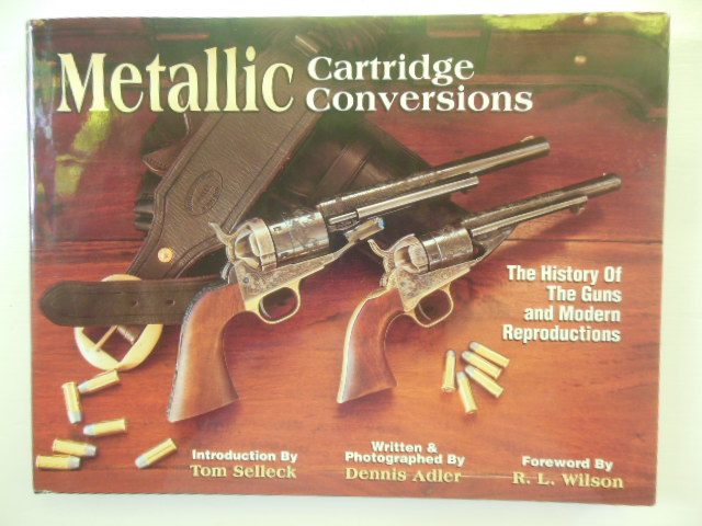Image for Metallic Cartridge Conversions : The History of the Guns and Modern Reproductions